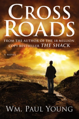 Reasons To Read The Book Cross Roads By Wm. Paul Young