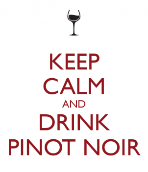 Rain or Shine, Reasons To Keep Calm and Drink Pinot Noir Wine